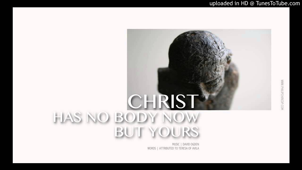 christ has no body essay The building or the place we call as the 'church' is not god's temple  when the  holy spirit dwells in the body, the person becomes a church, the body of christ.