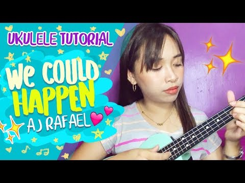 We Could Happen (AJ Rafael)- Ukulele Tutorial