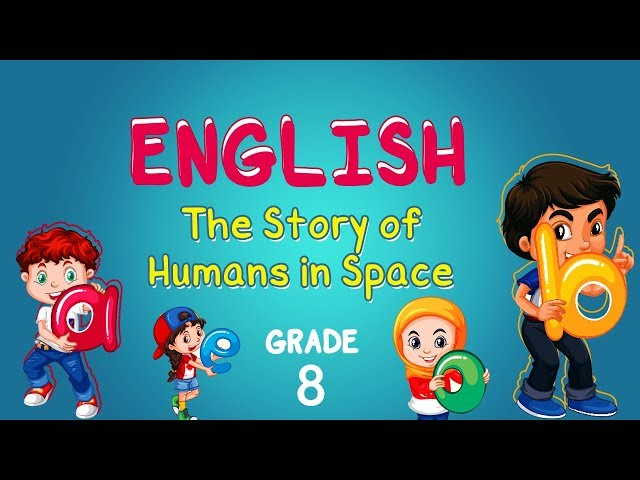 English   Grade 8   The Story of Humans in Space