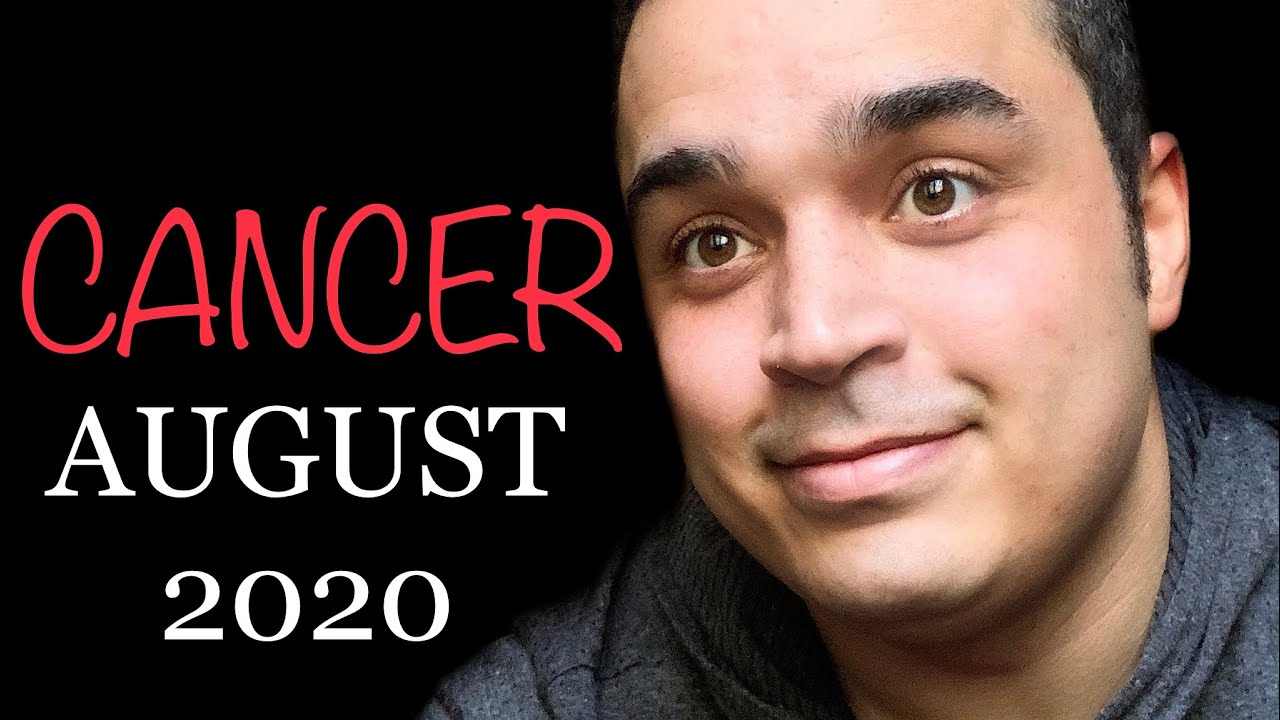 Cancer! Your Suspicions Are Right! Trust Your Intuition! August 2020