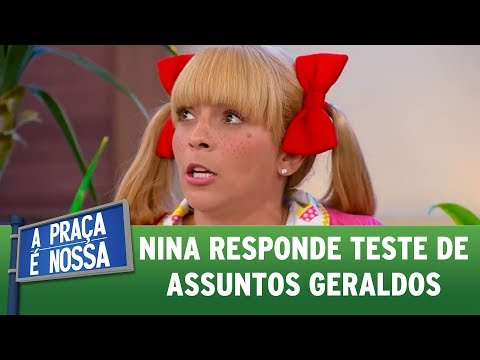 Nina responde teste de assuntos geraldos   A Praça É Nossa (13/07/17)