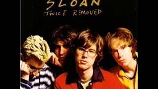 Sloan, Coax Me