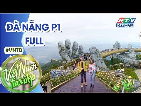 VIỆT NAM TƯƠI ĐẸP | Nam Cường, Tố My đi thăm Cây Cầu Vàng nổi tiếng thế giới | VNTD #94 | 5/11/2018