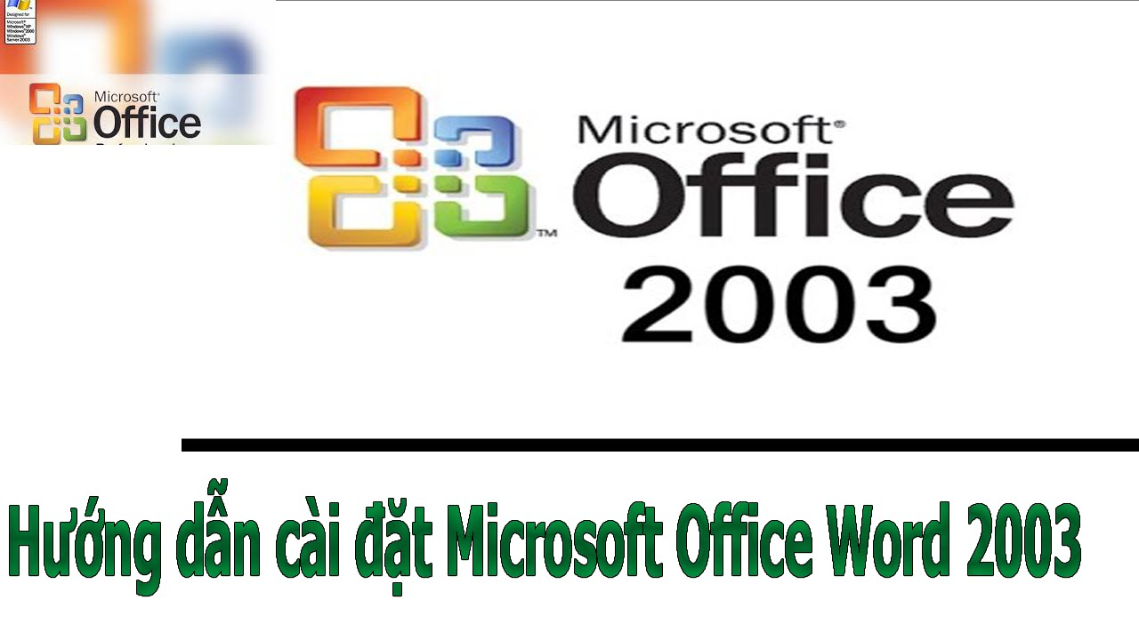 Cài đặt Ofice 2003 – Hướng dẫn cài đặt Microsoft Office Word 2003