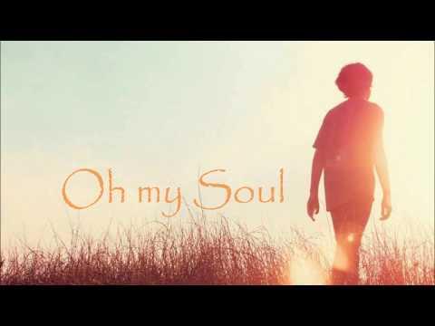 Casting Crowns - Oh my Soul (Lyrics Englisch + Deutsch
