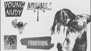 Young Nudy - Understanding (Official Audio)