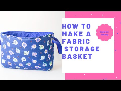 How to Make a Fabric Storage Basket