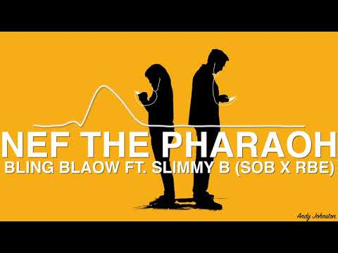 Nef The Pharaoh - Bling Blaow Ft. Slimmy B (SOB X RBE) (Bass Boosted)
