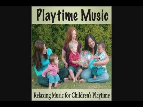 Playtime Music: Relaxing Songs for Children's Playtime, Lullabies, Lullaby Music