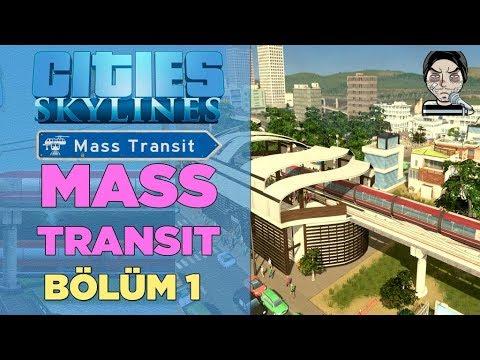Cities: Skylines Türkçe Mass Transit