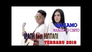 lagu terbaru 2018/2019 ipank feat kintani-basamo manjago cinto [lagu minang terbaru 2018]