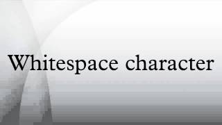 Whitespace character