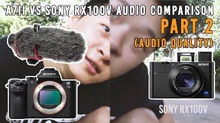 Sony Rx100v Vs A7ii Comparison Rode Mic GoRx100v Inbuilt Mic