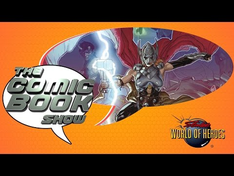 The Comic Book Show : Female Thor Debuts!