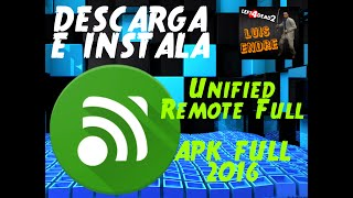 descarga unified remote full 2016 full apk link directo luisendre