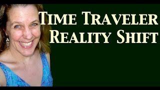 Time Traveler Reality Shift