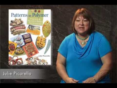 Julie Picarello - Patterns in Polymer