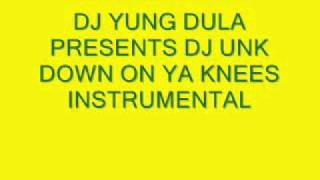 Watch Dj Unk Down On Ya Knees video