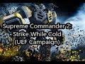 Strike While Cold (Supreme Commander 2: UEF Campaign)