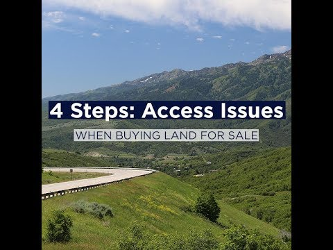 4 Steps: Access Issues When Buying Land for Sale