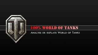 (HD052) 100% WORLD of TANKS (Analyse de replays