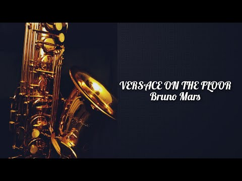 Versace On The Floor - Bruno Mars (sax version)