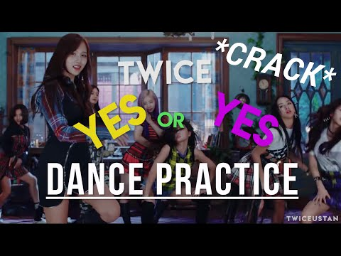 TWICE ON CRACK X YES or YES Dance Practice