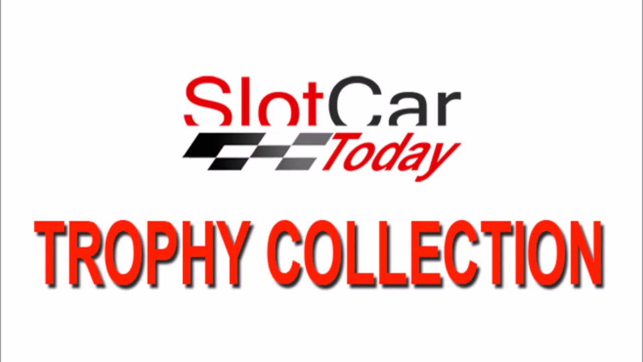 Trophy Collection Slotcar Today