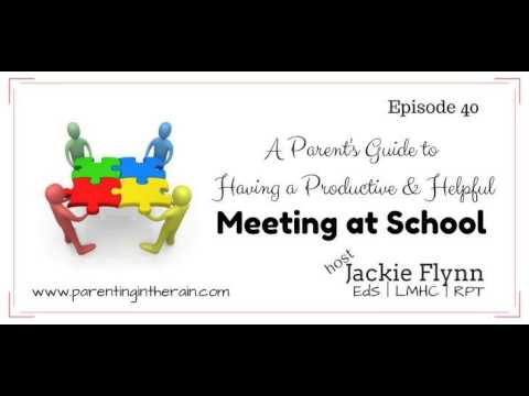 40: A Parent's Guide to Having a Helpful and Productive Meeting at School