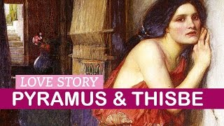 Pyramus and Thisbe Love Story   LittleArtTalks