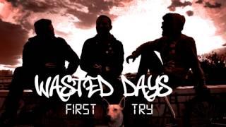 Wasted Days - Εκεί που ξέχναγα