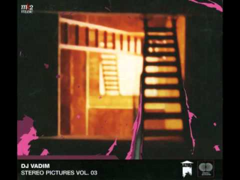 DJ Vadim (Stereo Pictures Vol.3) - Intro