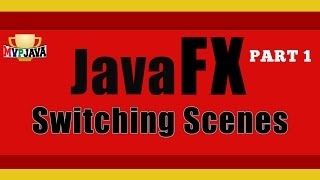 JavaFX - Switching Scenes Like A Boss! (Part 1)