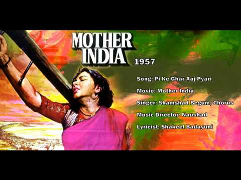 Pi Ke Ghar Aaj Pyaari - Mother India (1957) - Naushad - Shamshad Begum