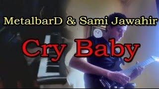 "MetalbarD & Sami Jawahir : Cry Baby "" Progressive Metal / Shred """