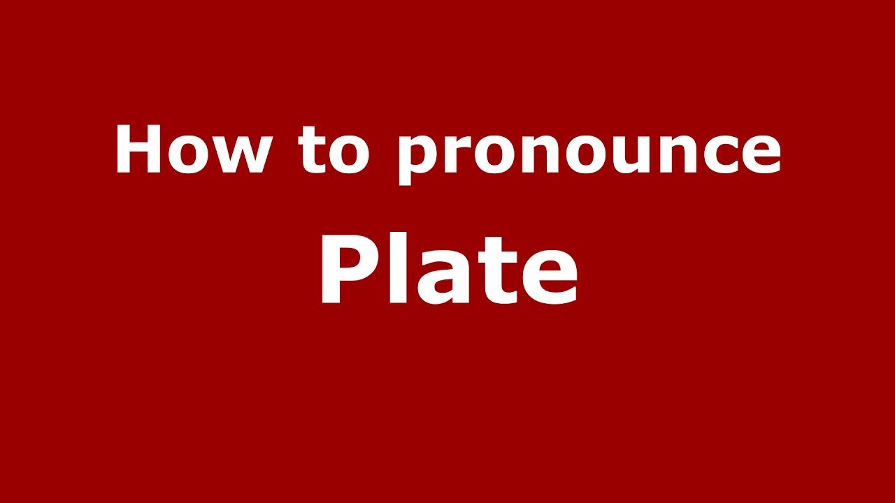 How to pronounce Plate (Germany/German) - PronounceNames.com