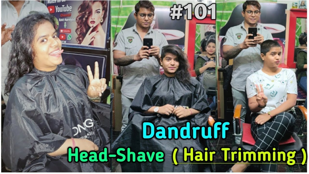 Young Girls Headshave Choice New Trend Collection 2019 Headshave Dandruff Remove Headshave 101 Youtube