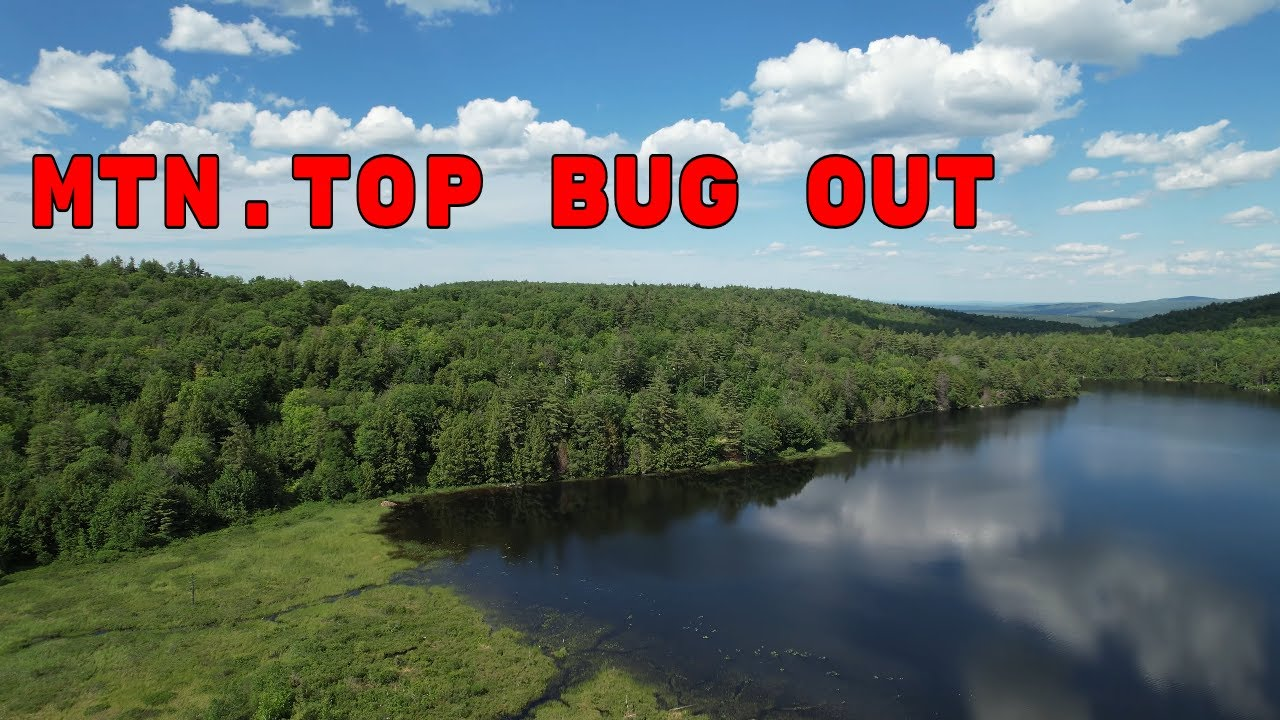 BUGGING OUT: Mountain Top Bug Out Spot.