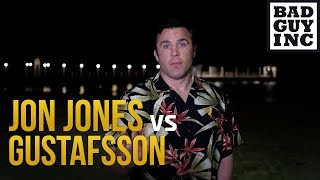 Let's not forget Jones vs Gustafsson was a split decision, and Jon did not want a rematch...
