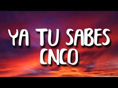 CNCO - Ya Tu Sabes (Letra/Lyrics)