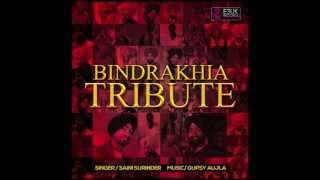 BINDRAKHIA TRIBUTE - Saini Surinder & Gupsy Aujla - Official Audio - Out Now