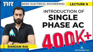 Basic Electrical Engineering | Module 2 | Introduction of Single Phase AC (Lecture 9)