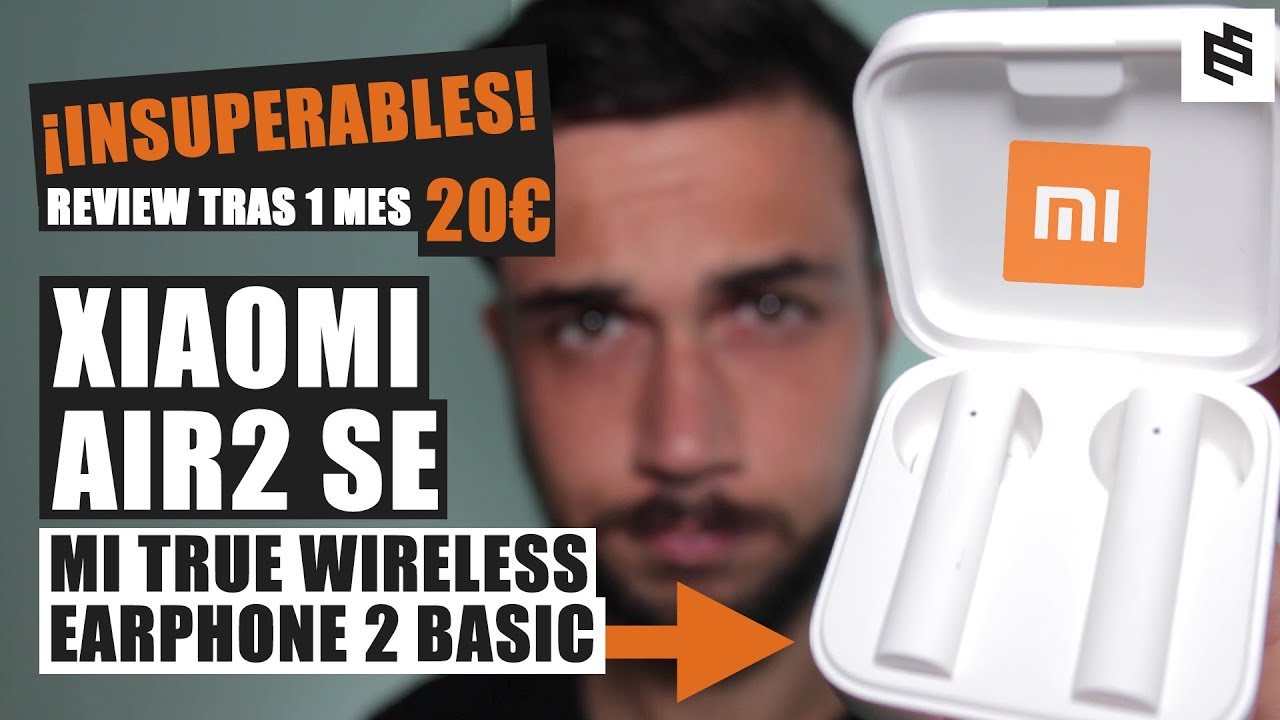 🔥XIAOMI Mi True Wireless Earphones 2 Basic o AIR2 SE🥇REVIEW en español tras UN MES de USO