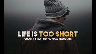 Life is Too Short - One of the Greatest Motivational Videos Ever (Very Powerful!)