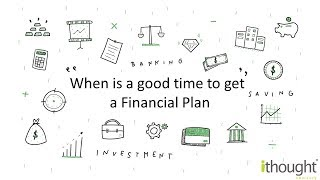Financial Planning- When is a good time to get a financial plan?