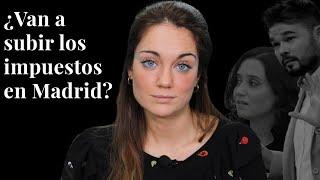¿Van a subir los impuestos en Madrid?