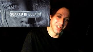 Soaked In Bleach - Movie (review)
