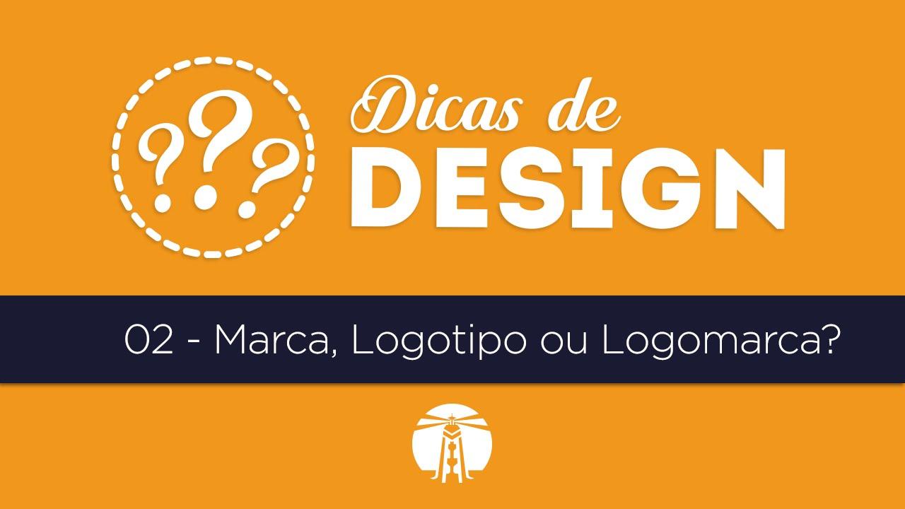Fabuloso Dicas de Design #02 - Marca, Logotipo ou Logomarca? - YouTube UL77