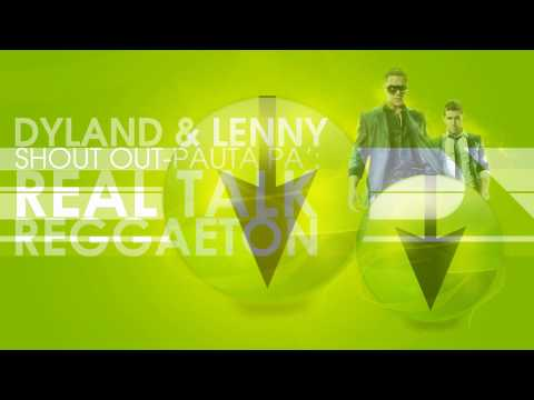 Dyland & Lenny Shout Out/Pauta Pa' Real Talk Reggaeton