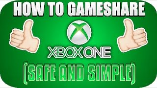 HOW TO GAMESHARE ON XBOX ONE!